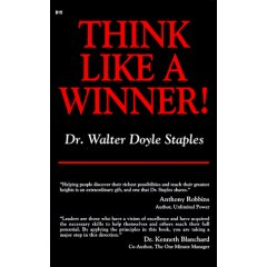 Think Like A Winner - Helping people discover their richest possibilities and reach their greatest heights is an extraordinary gift, and one that Dr. Staples shares - Anthony Robbins, Unlimited Power